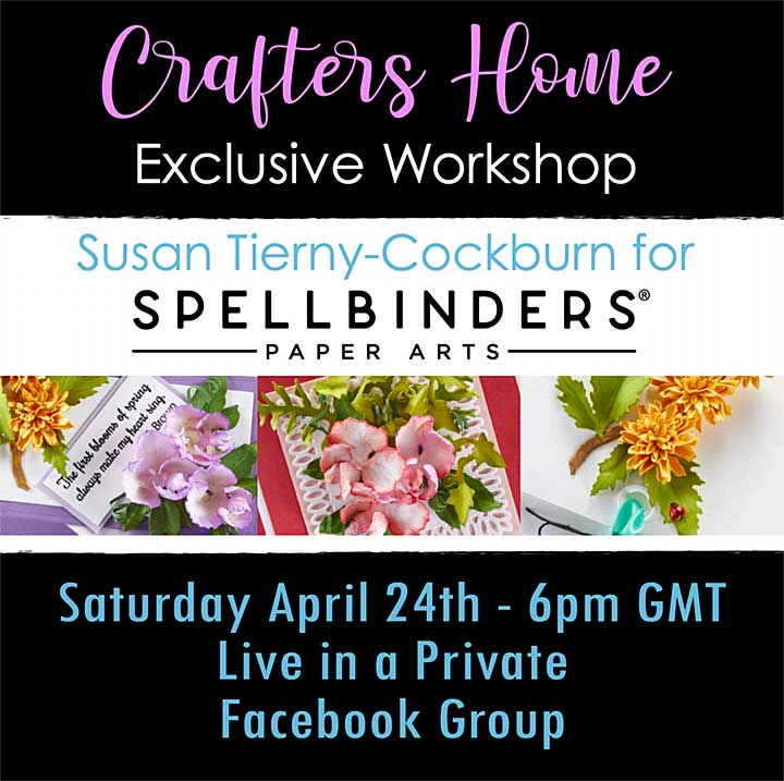 Exclusive Spring Flora Workshop with Susan Tierny-Cockburn featuring Spellbinders