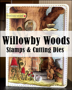 Willowby Woods stamps and dies