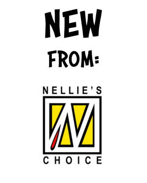 New from Nellies Choice