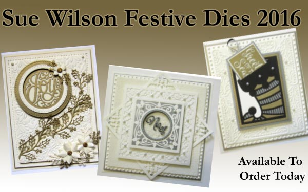 Sue Wilson Festive Stamps and Cutting Dies 2016
