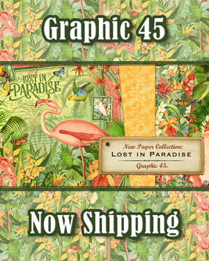 Graphic 45 Lost in Paradise Collection