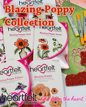 New Heartfelt Creations Blazing Poppies Collection June 2015