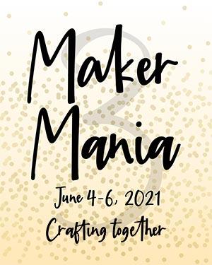 Maker Mania 3 Online Event